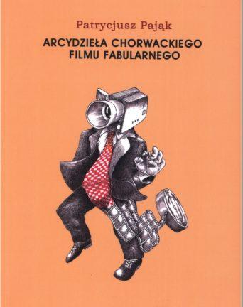 P. Pająk Arcydzieła chorwackiego filmu fabularnego