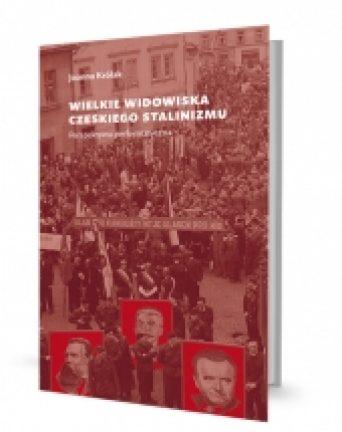 Wielkie widowiska czeskiego stalinizmu