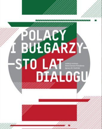 Polacy i Bułgarzy. Sto lat dialogu