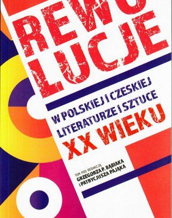 Rewolucje w polskiej i czeskiej literaturze i sztuce XX wieku